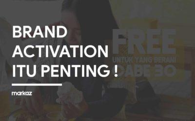 Brand Activation Itu Penting !